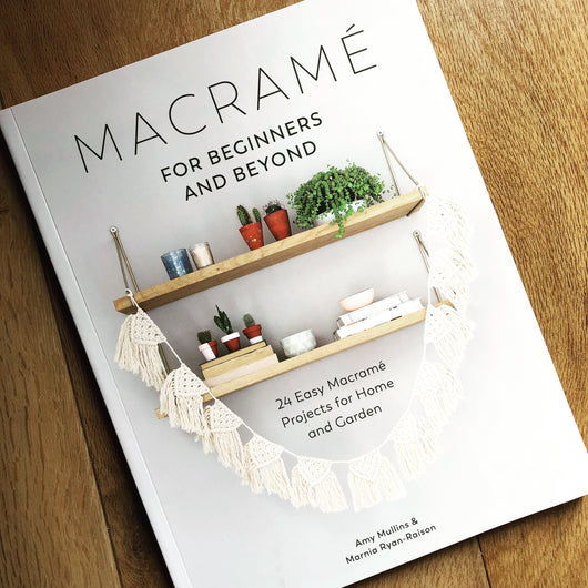 Books & Magazines - Macrame for Beginners and Beyond - Amy Mullins & Marnia Ryan-Raison