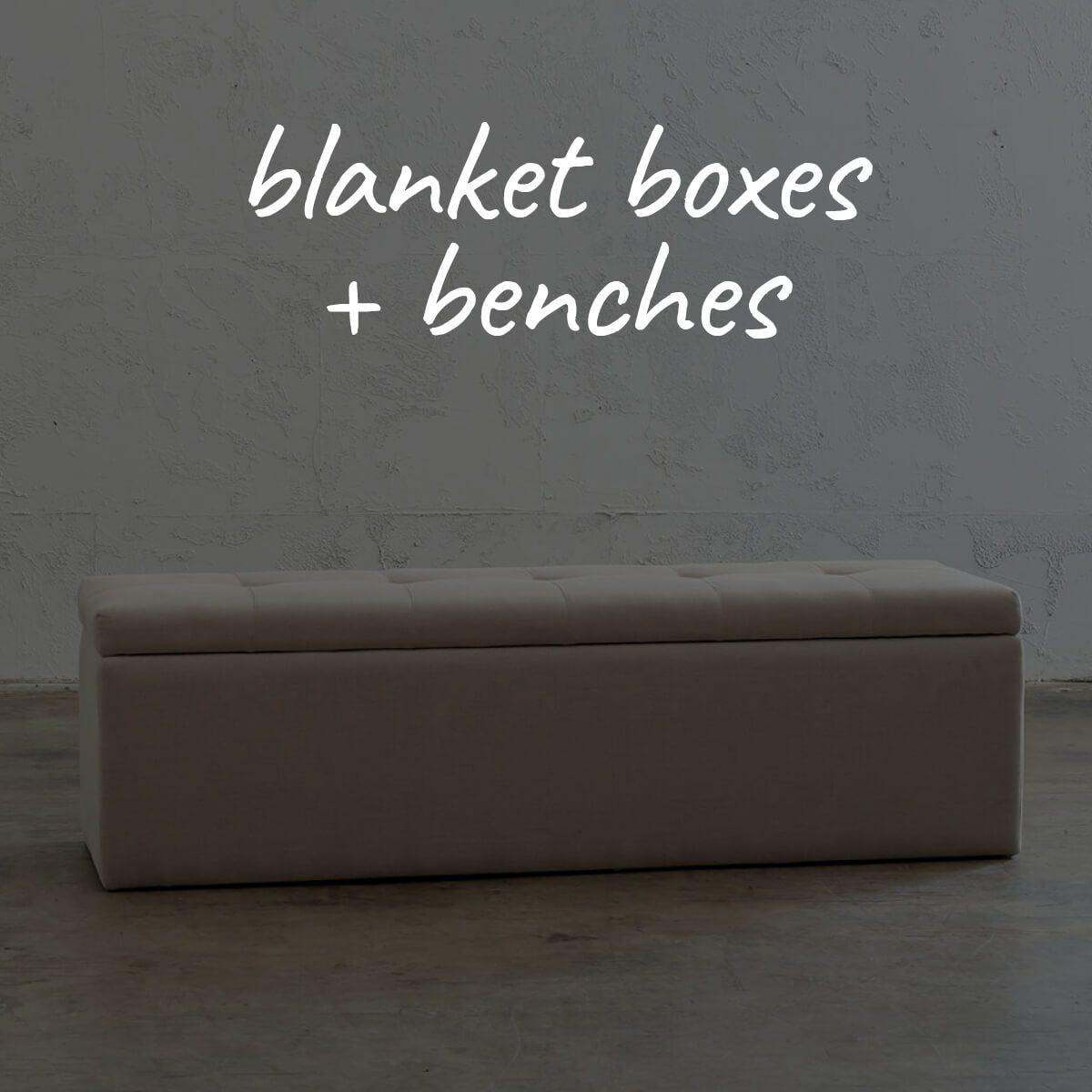 END OF BED  |  BENCHES + BLANKET BOXES