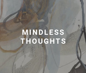 MINDLESS THOUGHTS