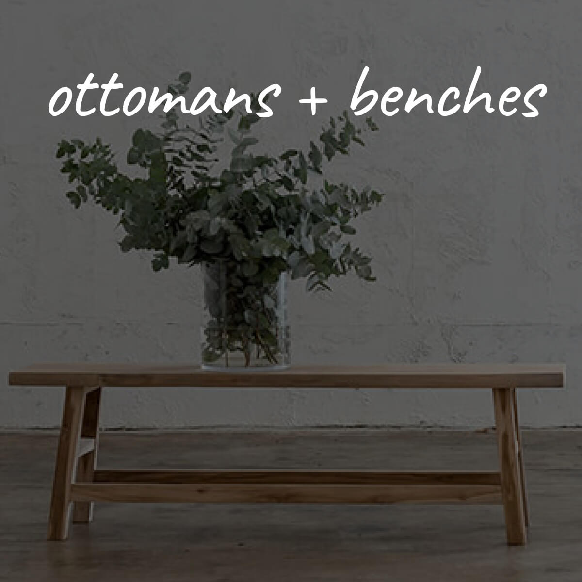 BENCH SEATS  |  OTTOMANS  |  STOOLS
