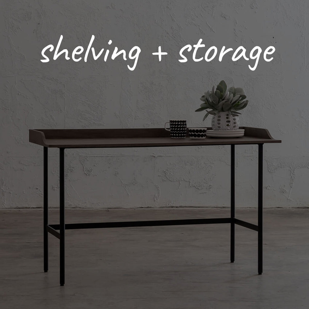 SHELVING + STORAGE