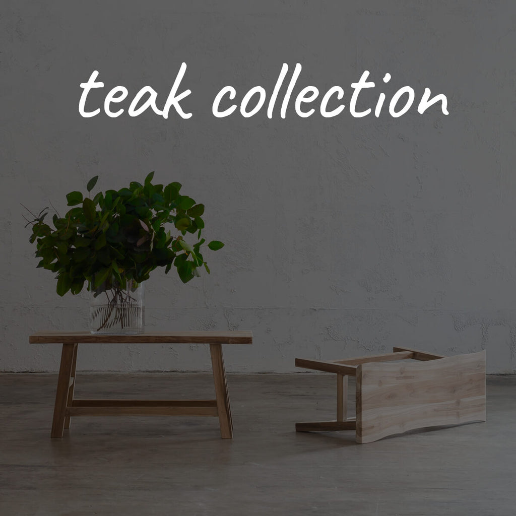 Teak Collection