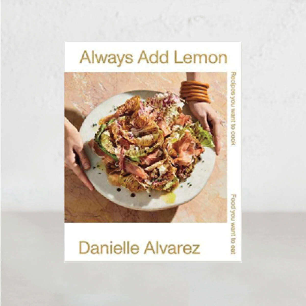 ALWAYS ADD LEMONS  |  DANIELLE ALVAREZ