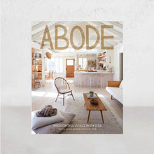 ABODE - THOUGHTFUL LIVING WITH LESS |  SERENA MITNIK-MILLER  |  COFFEE TABLE BOOK