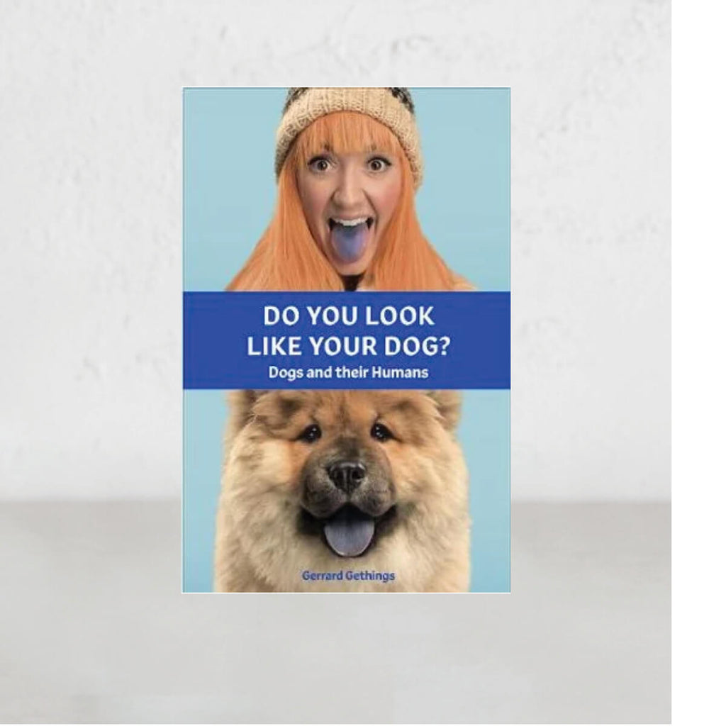 DO YOU LOOK LIKE YOUR DOG  |   GERRARD GETHINGS