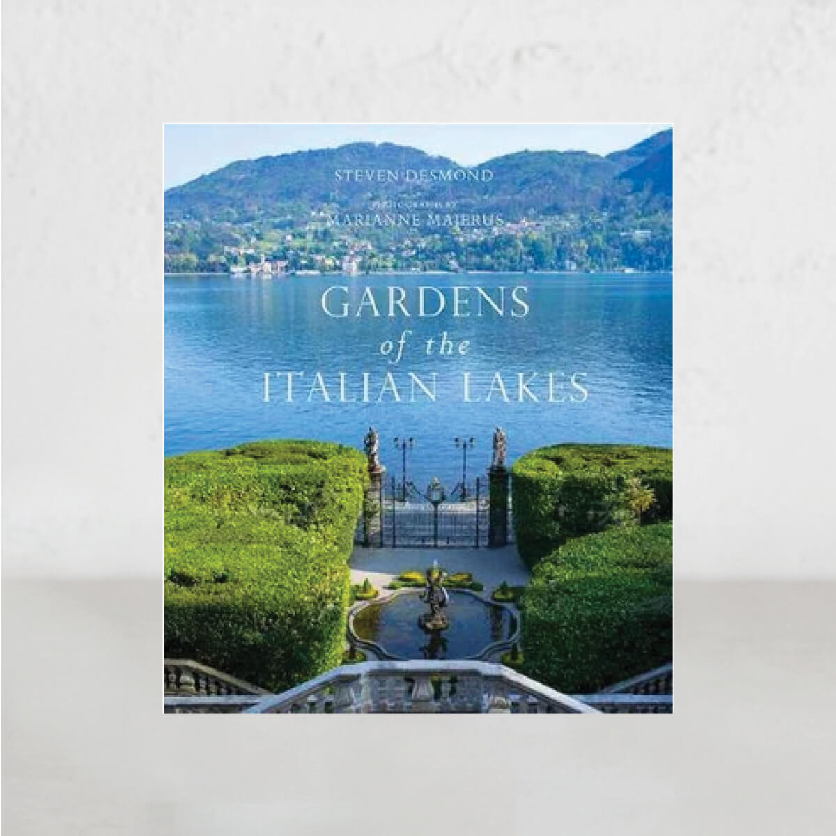 GARDENS OF THE ITALIAN LAKES  |  STEVEN DESMOND