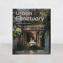 URBAN SANCTUARY HARD COVER  |  ANNA JOHNSON + RICHARD BLACK  |  THE NEW DOMESTIC OUTDOORS