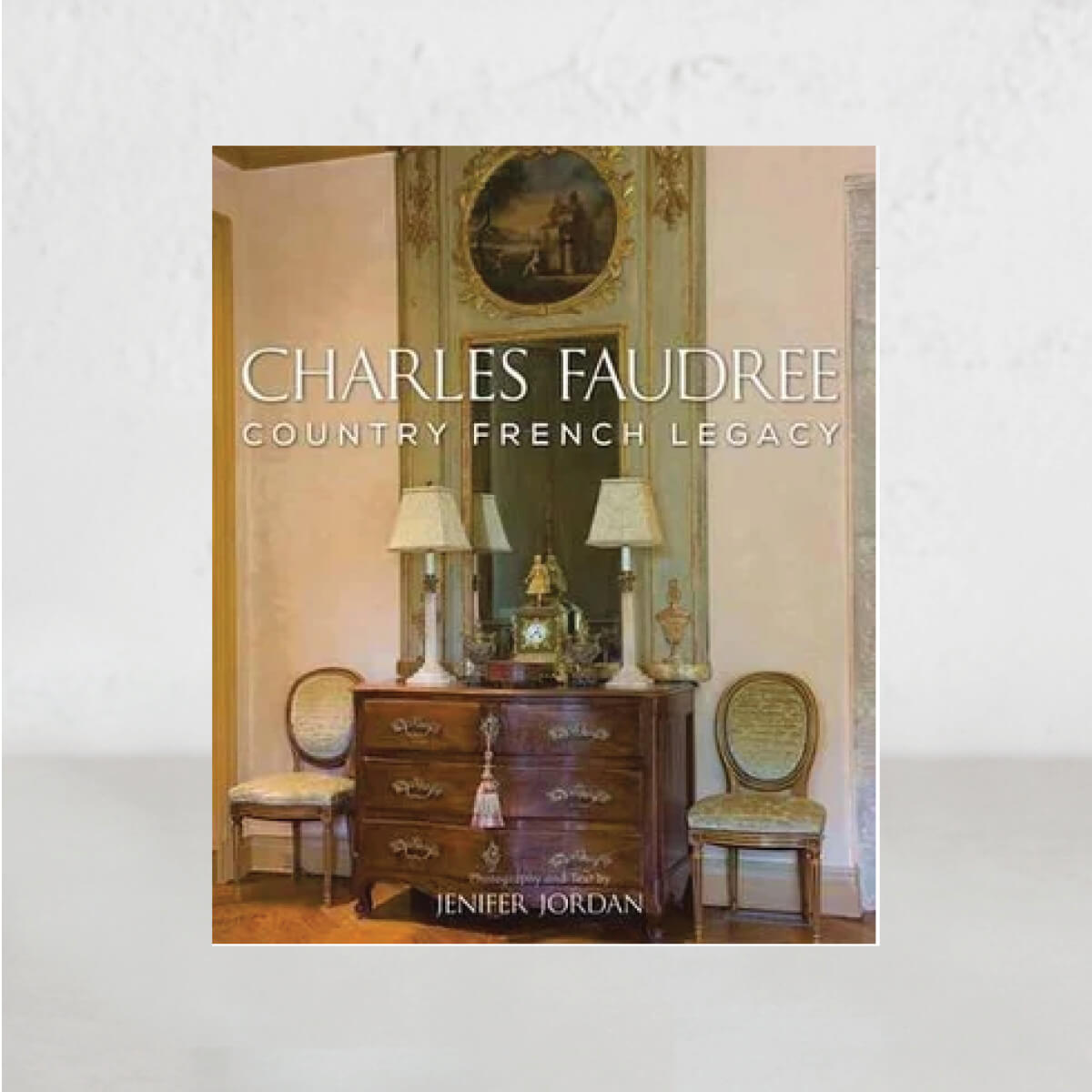 COUNTRY FRENCH LEGACY | CHARLES FAUDREE