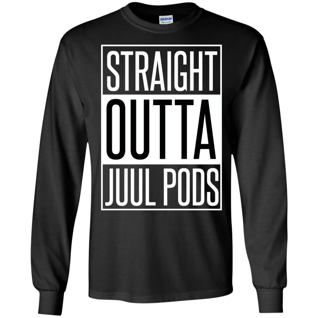 Straight Outta Juul Pods Long Sleeve Shirt - Jersey Champs