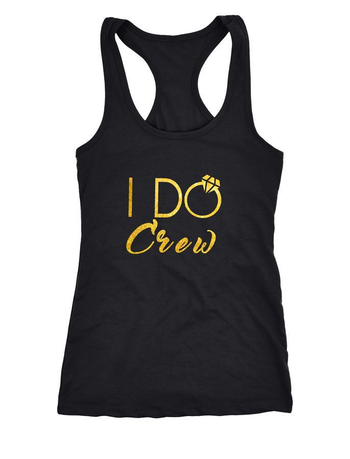 I Do Crew bachelorette shirts , i do crew tank top, bridesmaid shirts, 108