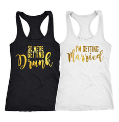 i'm getting married so were getting drunk shirts, bridal party shirts, 173