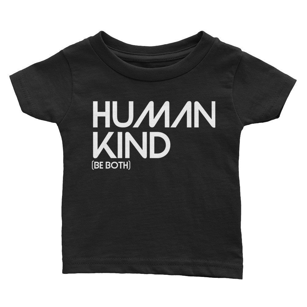 Human Kind Be Both Infant Tee - Digital Native Designs