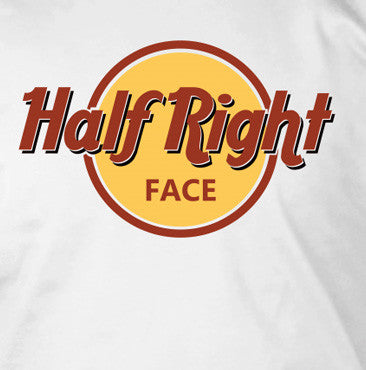 Half Right Face