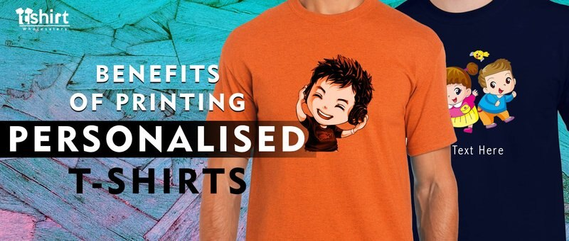 Benefits Of Printing Personalised T-shirts