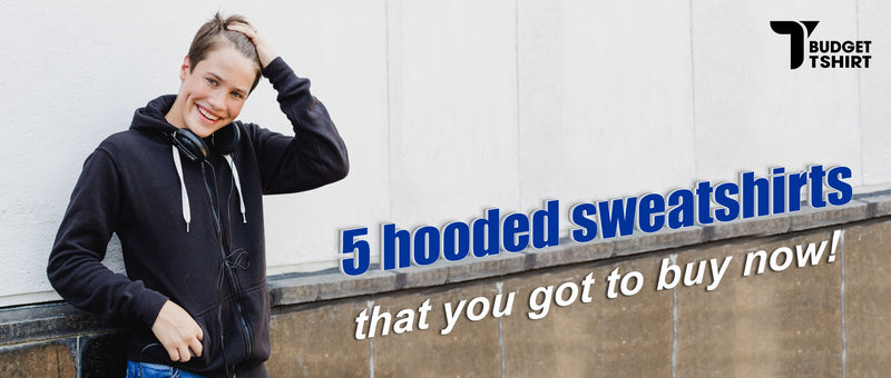 5 hooded sweatshirts that you got to buy now!