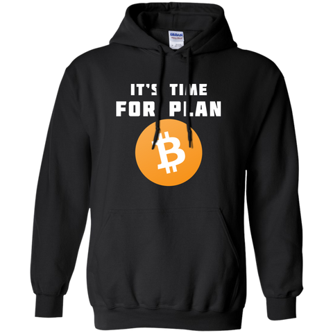 Time For Plan B Hoodie