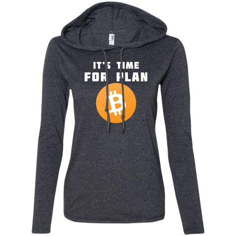 It's Time For Plan B Hoodie