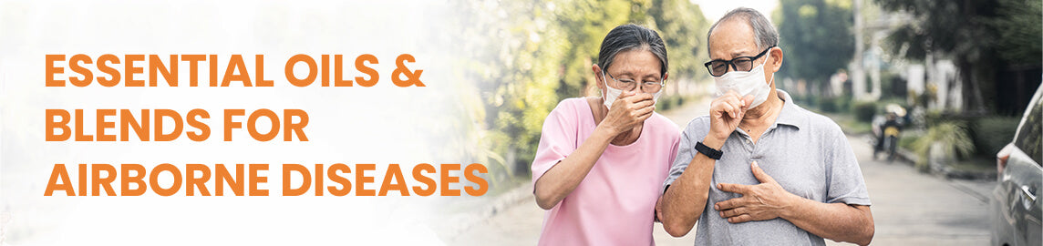 Essential Oils & Blends for Airborne Diseases (Updated 2020)