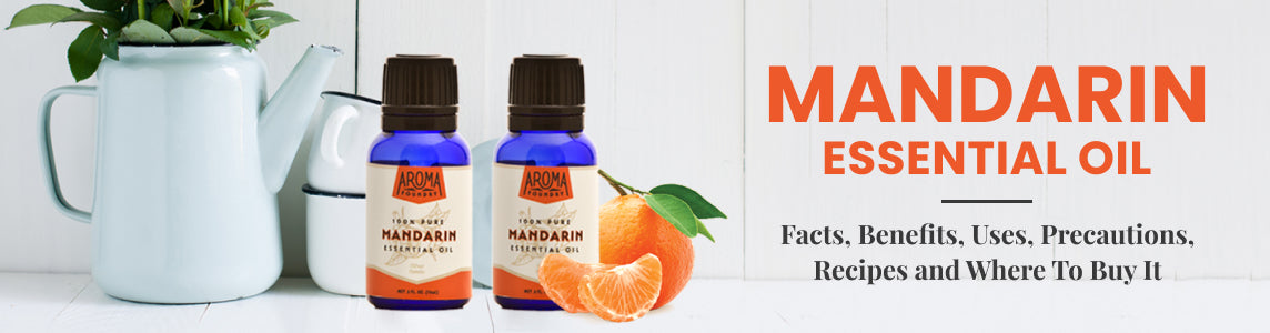 The Great Wonders of Mandarin Essential Oil: Benefits, Uses, and Recipes
