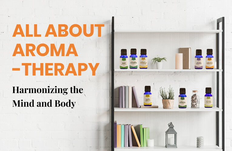 All About Aromatherapy: Harmonizing the Mind and Body