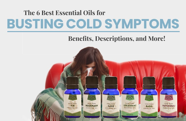 The 6 Best Essential Oils for Busting Cold Symptoms: Benefits, Descriptions, and More!