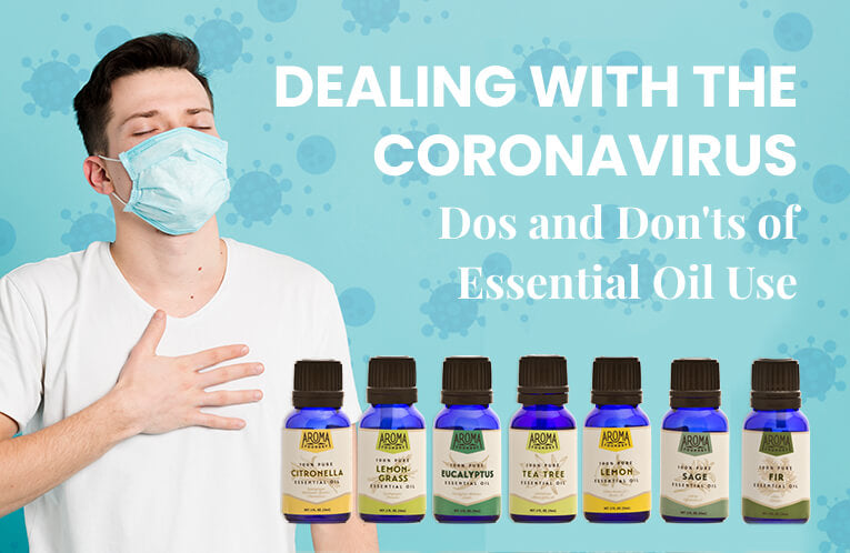Dealing With the Coronavirus: Dos and Don'ts of Essential Oil Use (Updated April 2020)