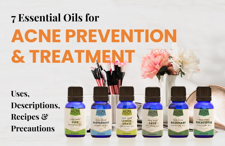 7 Essential Oils for Acne Prevention and Treatment: Uses, Descriptions, Recipes and Precautions