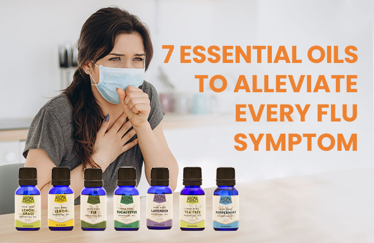 Aromatherapy and the Flu Season: 7 Essential Oils to Alleviate Every Flu Symptom (Updated 2020)
