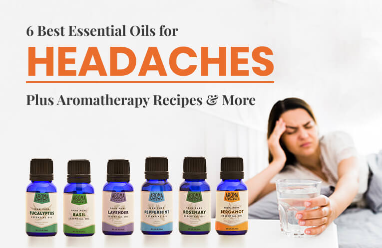 6 Best Essential Oils for Headaches -- Plus Aromatherapy Recipes & More