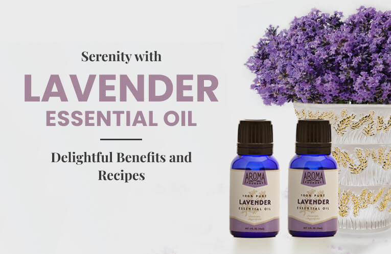 Serenity with Lavender Essential Oil: Delightful Benefits and Recipes