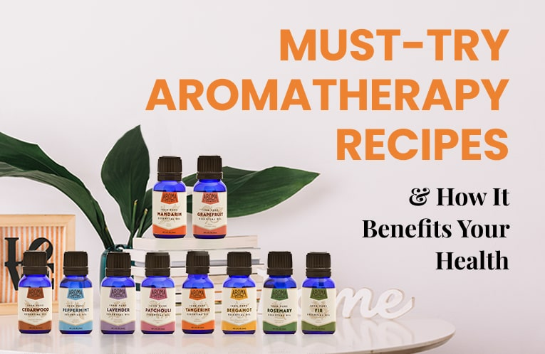 A Beginner's Guide: Must-try Aromatherapy Recipes and How It Benefits Your Health
