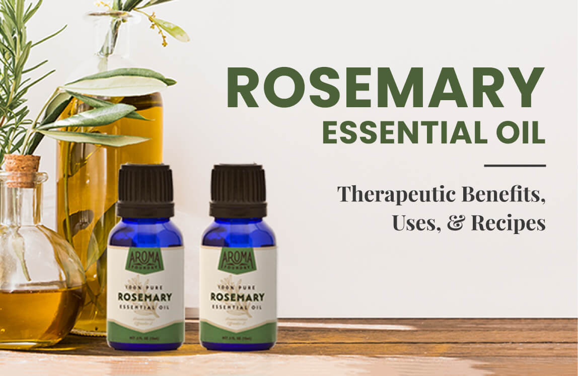 Rosemary Essential Oil: Therapeutic Benefits, Uses, & Recipes