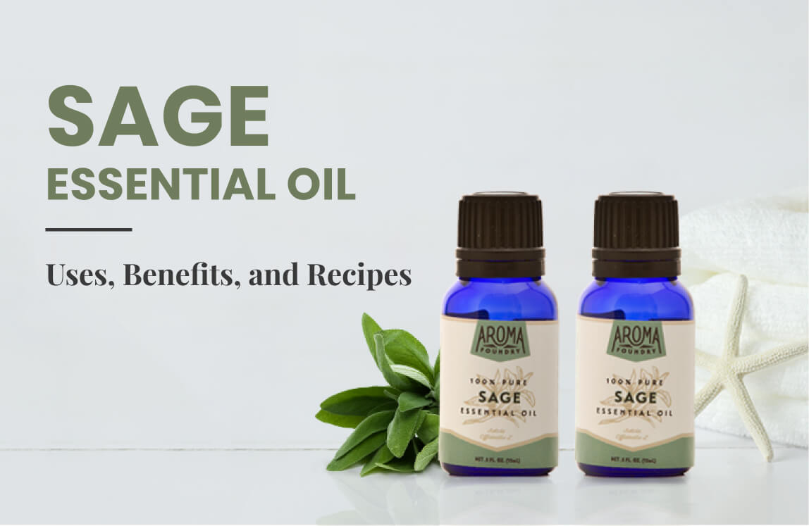 Saving Graces of Sage Essential Oil: Uses, Benefits, and Recipes