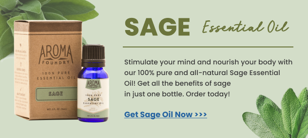 Sage Essential Oil Uses and Benefits | Aroma Foundry