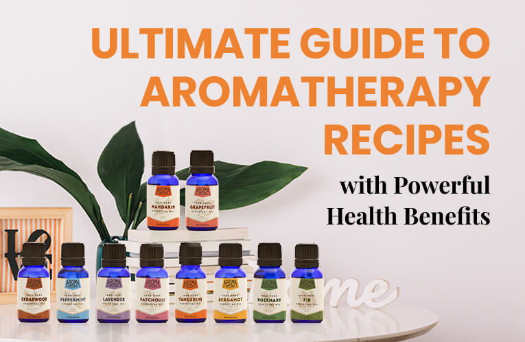 Ultimate Guide to Aromatherapy Recipes with Powerful Health Benefits