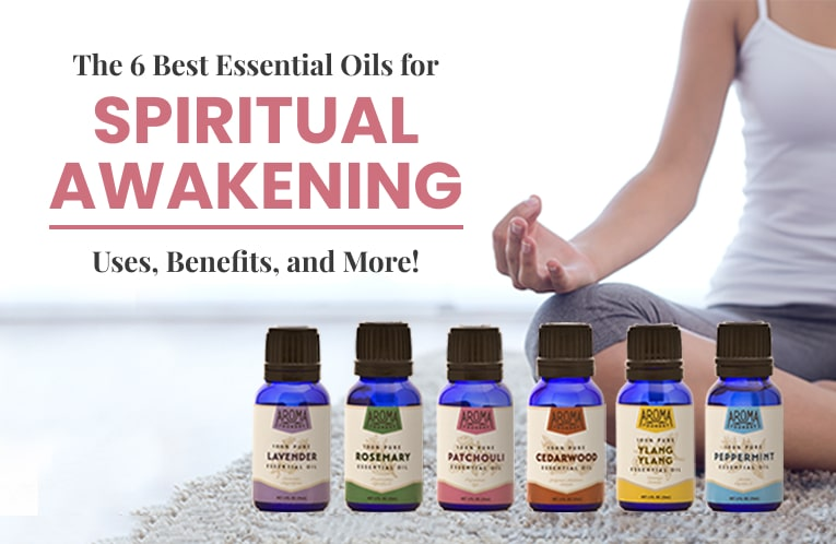 The 6 Best Essential Oils for Spiritual Awakening: Uses, Benefits, and More