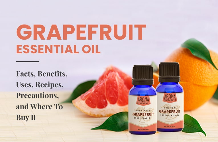 The Millennial Oil: Your Ultimate Guide to Everything About Grapefruit Essential Oil