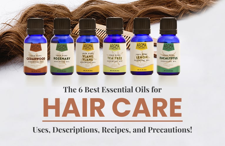 The 6 Best Essential Oils for Hair Care: Uses, Descriptions, Recipes, and Precautions