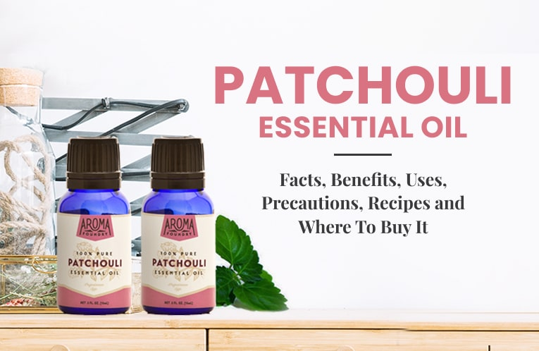 Patchouli Essential Oil: Uses, Benefits, Precautions and Everything You Should Know