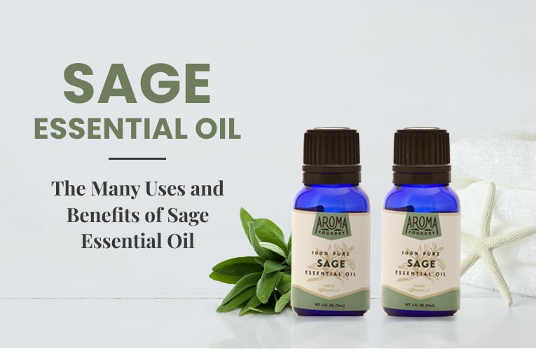 The Many Uses and Benefits of Sage Essential Oil