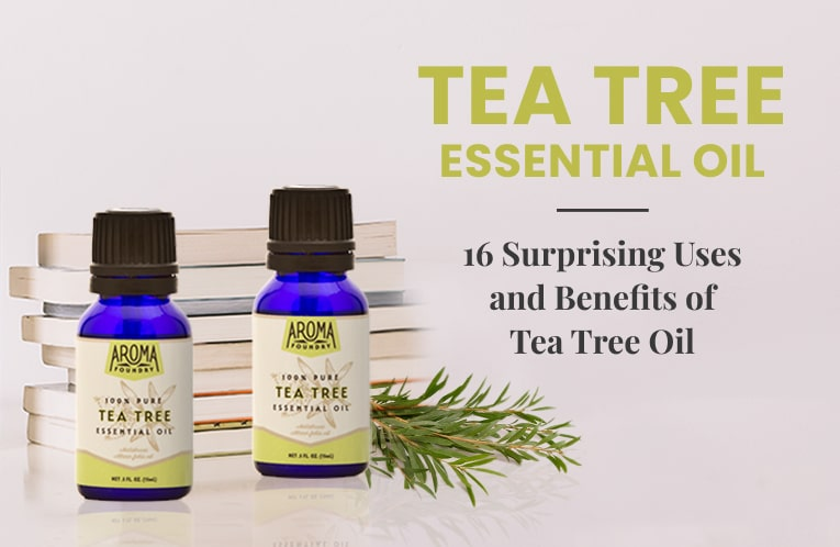 The Oil From Down Under: 16 Surprising Uses and Benefits of Tea Tree Oil