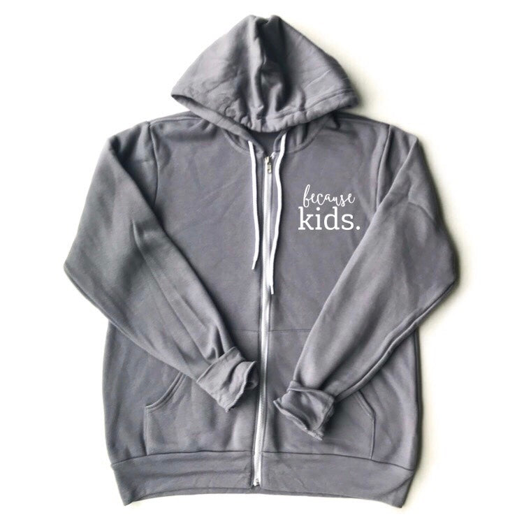 Because Kids™ Zip Up Hoodie