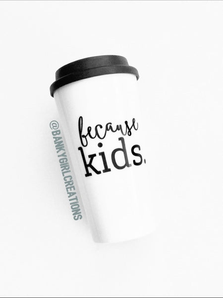 Because Kids™ Tumbler
