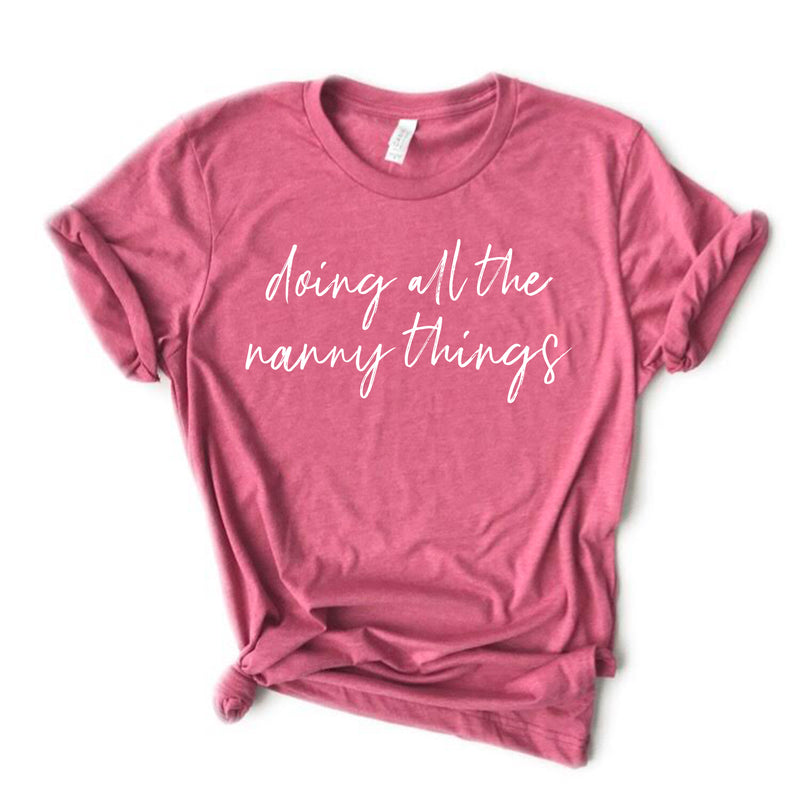 Doing All The Nanny Things Tee