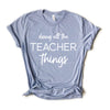 Doing All The Teacher Things Tee - Heather Blue