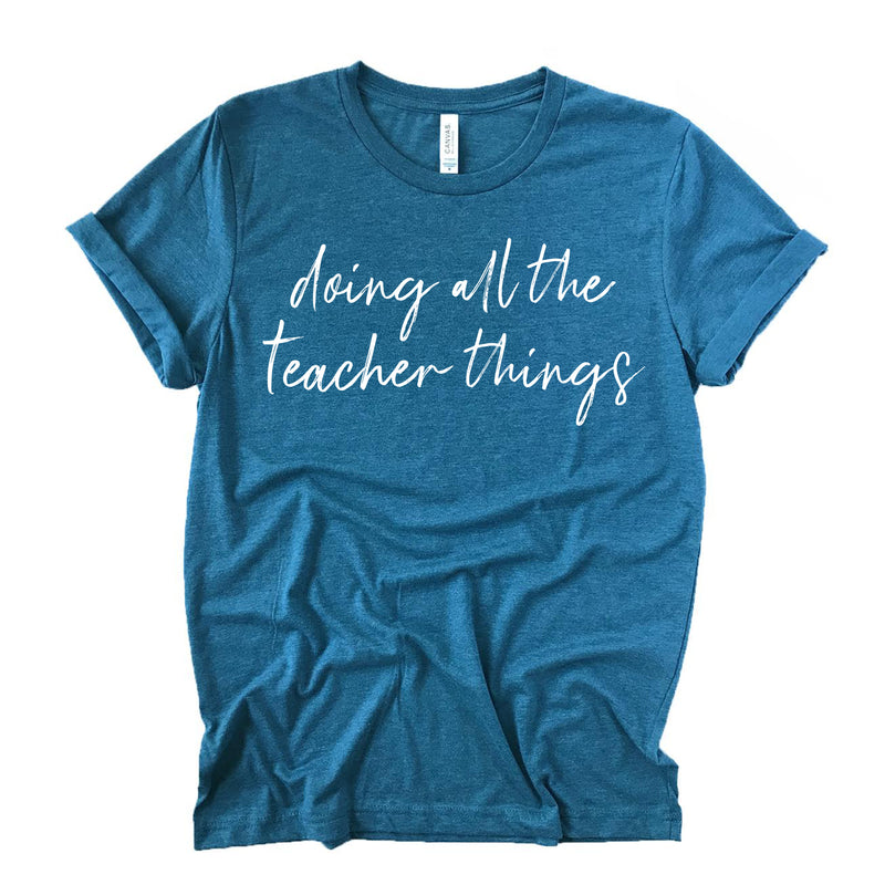 Doing All The Teacher Things Tee - Heather Deep Teal