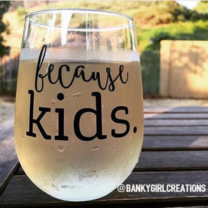 Because Kids™ Glass - The Original