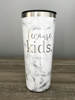 Because Kids 22 oz Stainless Steel Tumbler - Marble