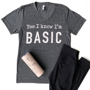 Yes I Know I'm Basic Tee