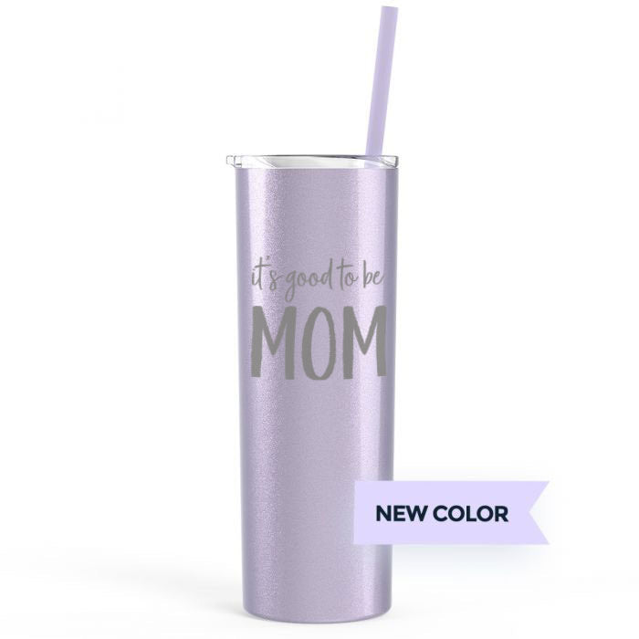 It's Good To Be Mom 20 oz Stainless Steel Tumbler - Lilac